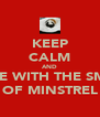 KEEP CALM AND COPE WITH THE SMELL OF MINSTREL - Personalised Poster A4 size