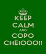 KEEP CALM AND COPO CHEIOOO!! - Personalised Poster A4 size