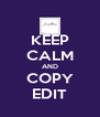KEEP CALM AND COPY EDIT - Personalised Poster A4 size