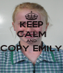 KEEP CALM AND COPY EMILY  - Personalised Poster A4 size