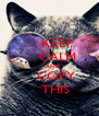 KEEP     CALM     AND    COPY    THIS - Personalised Poster A4 size