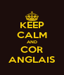 KEEP CALM AND COR ANGLAIS - Personalised Poster A4 size