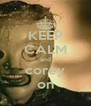 KEEP CALM and corey on - Personalised Poster A4 size