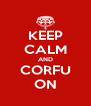 KEEP CALM AND CORFU ON - Personalised Poster A4 size
