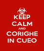 KEEP CALM AND CORIGHE IN CUEO - Personalised Poster A4 size
