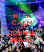 KEEP CALM AND CORN IN BRAZIL - Personalised Poster A4 size