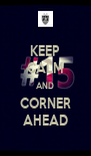 KEEP CALM AND CORNER AHEAD - Personalised Poster A4 size