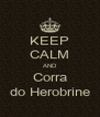 KEEP CALM AND Corra do Herobrine - Personalised Poster A4 size