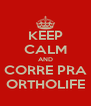 KEEP CALM AND CORRE PRA ORTHOLIFE - Personalised Poster A4 size