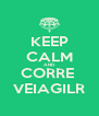 KEEP CALM AND CORRE  VEIAGILR - Personalised Poster A4 size