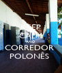 KEEP CALM AND CORREDOR  POLONÊS  - Personalised Poster A4 size