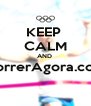 KEEP  CALM AND  CorrerAgora.com  - Personalised Poster A4 size