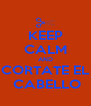KEEP CALM AND CORTATE EL  CABELLO - Personalised Poster A4 size