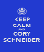 KEEP CALM AND CORY SCHNEIDER - Personalised Poster A4 size