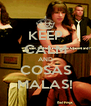 KEEP CALM AND COSAS MALAS! - Personalised Poster A4 size
