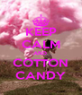 KEEP CALM AND  COTTON CANDY - Personalised Poster A4 size