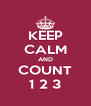 KEEP CALM AND COUNT 1 2 3 - Personalised Poster A4 size