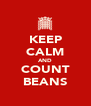 KEEP CALM AND COUNT BEANS - Personalised Poster A4 size