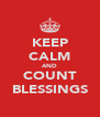 KEEP CALM AND COUNT BLESSINGS - Personalised Poster A4 size