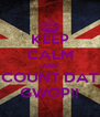 KEEP CALM AND COUNT DAT GWOP!! - Personalised Poster A4 size