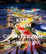 KEEP CALM AND COUNT DOWN 3 days to go - Personalised Poster A4 size