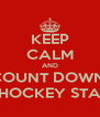 KEEP CALM AND COUNT DOWN  TIL HOCKEY STARTS - Personalised Poster A4 size