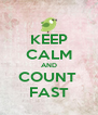 KEEP CALM AND COUNT  FAST - Personalised Poster A4 size