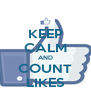 KEEP CALM AND COUNT LIKES - Personalised Poster A4 size