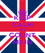 KEEP CALM AND COUNT ME IN - Personalised Poster A4 size
