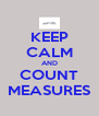 KEEP CALM AND COUNT MEASURES - Personalised Poster A4 size