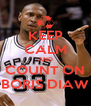KEEP CALM AND COUNT ON BORIS DIAW - Personalised Poster A4 size