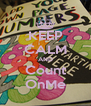 KEEP CALM AND Count OnMe - Personalised Poster A4 size