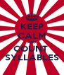 KEEP CALM AND COUNT  SYLLABLES - Personalised Poster A4 size