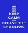 KEEP CALM AND COUNT THE SHADOWS - Personalised Poster A4 size