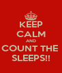 KEEP CALM AND COUNT THE  SLEEPS!! - Personalised Poster A4 size