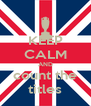 KEEP CALM AND count the titles - Personalised Poster A4 size