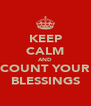 KEEP CALM AND COUNT YOUR BLESSINGS - Personalised Poster A4 size