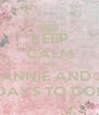 KEEP CALM AND COUNTDOWN FOR ANNIE AND JEREMY'S WEDDING 5 DAYS TO GO!!!!! - Personalised Poster A4 size