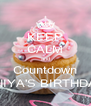 KEEP CALM and Countdown ONIYA'S BIRTHDAY - Personalised Poster A4 size