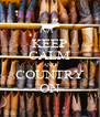 KEEP CALM AND COUNTRY ON - Personalised Poster A4 size