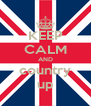 KEEP CALM AND country up - Personalised Poster A4 size