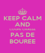 KEEP CALM AND COUPE CHASSE PAS DE BOUREE - Personalised Poster A4 size