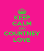 KEEP CALM AND COURTNEY LOVE - Personalised Poster A4 size