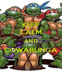 KEEP CALM AND COWABUNGA  - Personalised Poster A4 size