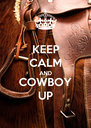 KEEP CALM AND COWBOY UP - Personalised Poster A4 size