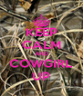 KEEP CALM AND COWGIRL UP - Personalised Poster A4 size