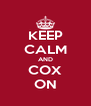 KEEP CALM AND COX ON - Personalised Poster A4 size