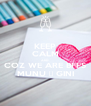 KEEP CALM AND COZ WE ARE BFFS MUNU 😍 GINI - Personalised Poster A4 size