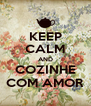 KEEP CALM AND COZINHE COM AMOR - Personalised Poster A4 size