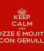 KEEP CALM AND COZZE E MOJITOS CON GERULLI - Personalised Poster A4 size